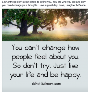 Could you Change How People Feel About You? photo/quote by @NotSalmon.com