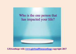 impacted your life
