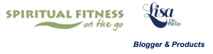 SpiritualFitnessOnTheGo & LisaOnTheGo Blogger & Products